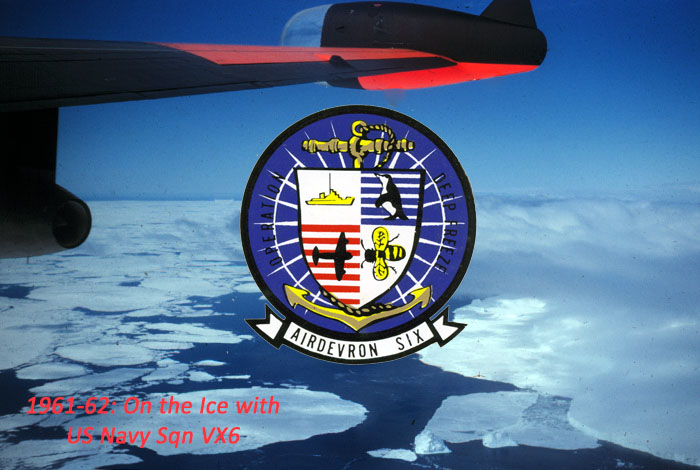 November 1961 - Joining the US Navy Squadron VX6 at McMurdo Base, Antarctica.